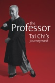 Professor, The: Tai Chi's Journey West