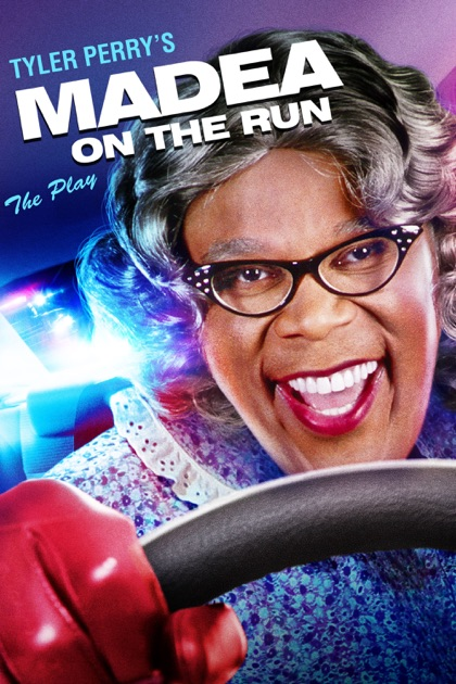 Tyler Perry's Madea on the Run: The Play on iTunes