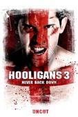 Hooligans 3 - Never Back Down - Uncut